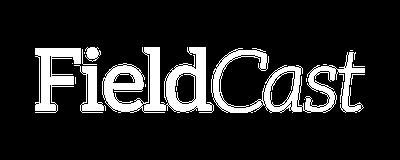 FieldCast